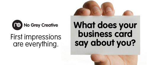 What Does Your Business Card Say About You No Grey Creative