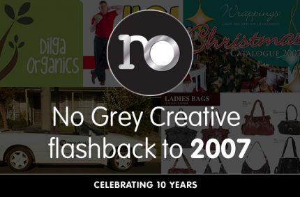 Looking back at 2007 – No Grey Creative turns 10